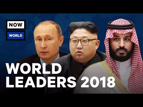 World Leaders To Watch In 2018 | NowThis World