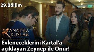 Evleneceklerini Kartal'a açıklayan Zeynep ile Onur! - Kanatsız Kuşlar 29.Bölüm