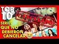 10 Series que no debieron cancelar PARTE 2 - Top Ten #55 | Popcorn News