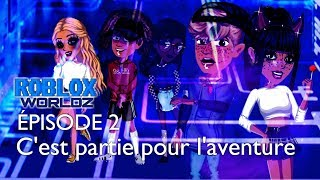 ROBLOX WORLDZ || EP 2 || SAISON 1 || MSP SERIES FR