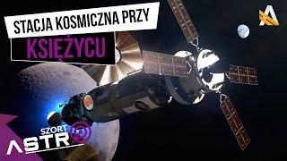 NASA umieści przy Księżycu stację kosmiczną - AstroSzort