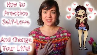 How to Practice Self-Love and Change Your Life