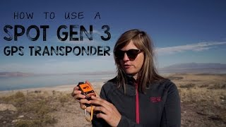 Gear Review: How to use the SPOT Gen3 GPS Transponder