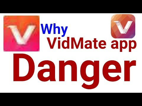 Why VidMate app is danger for you and your...