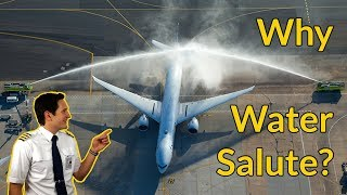 Why do PLANES get WATER SALUTES? Explained by CAPTAIN JOE