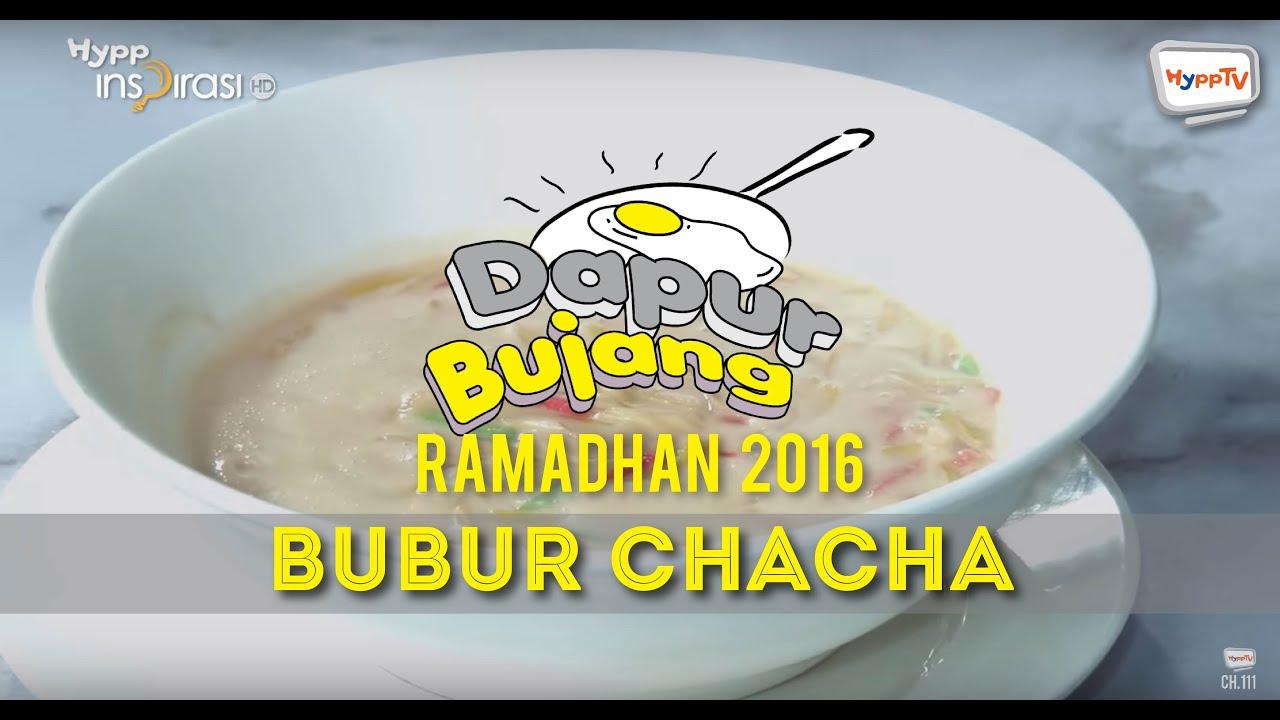Dapurbujang Ramadan 2016 Bubur Chacha