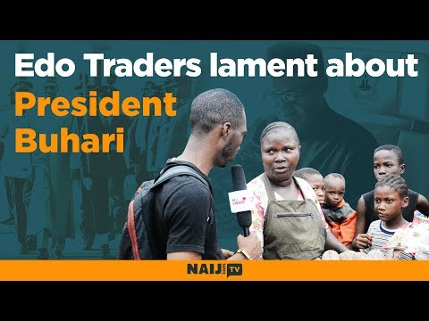 Market Survey: Edo traders lament about Buhari over unbeliev