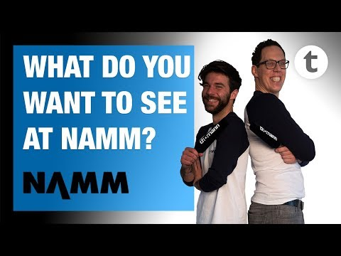 We're going to NAMM! Comment below and tell us what you want to see!