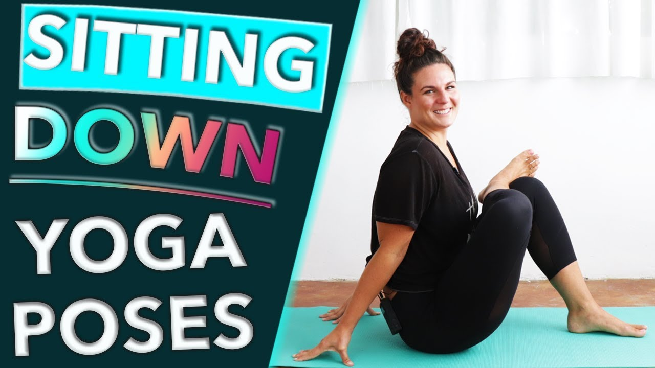 My Favorite Yoga Poses Sitting Down Seated Exercises To Loosen Hips Youtube