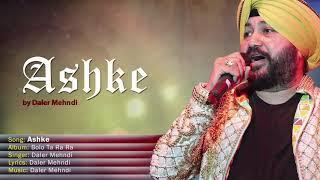 Ashke | Ujda Burj Lahore Da | Bolo Ta Ra Ra | Daler Mehndi