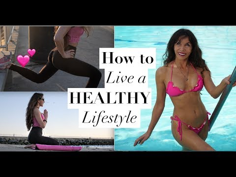How to Live a Healthy, Happy and Fit Lifestyle 💕