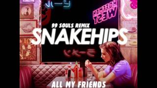 Snakehips All My Friends 99 Souls Remix Ft. Tinashe & Chance The Rapper