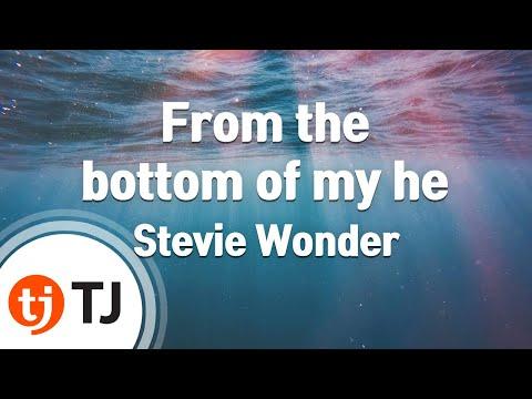 [TJ노래방] From the bottom of my he - Stevie Wonder  / TJ Karaoke
