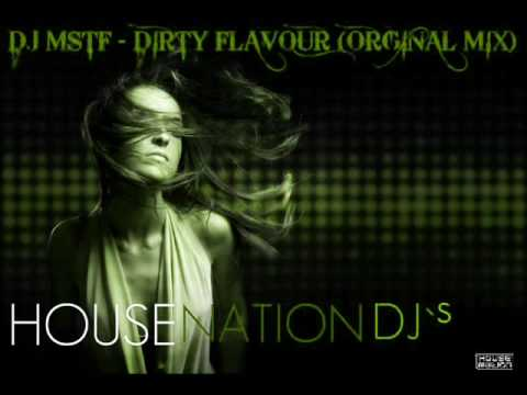 House Nation Dj`s Mstf The Dirty Flavour
