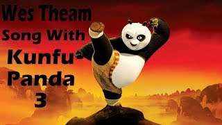 wes theme song with kung fu panda 3