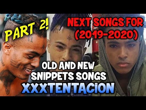 [PART 2/2] SNIPPETS OF NEXT SONGS OF XXXTENTACION (FOR 2019-2020)