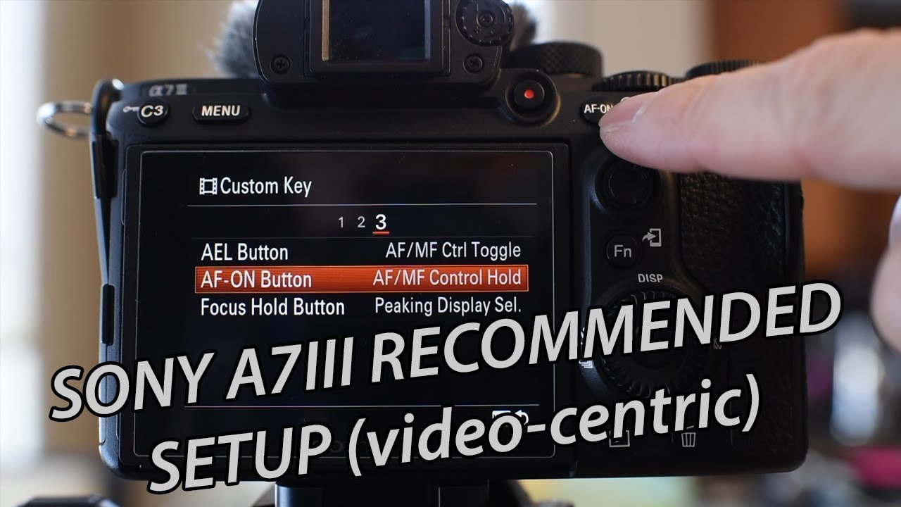 How to set up the Sony A7iii - Recommended Settings, tips and tricks for  Sony A73 Video shooters