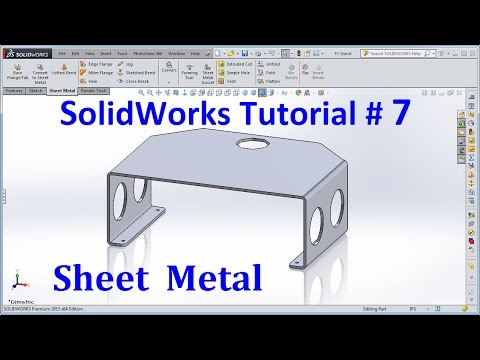 SolidWorks 2015 Tutorial 007 Sheet Metal