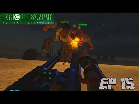 The Great Pyramid Part 1 Ep 15 VR Serious Sam The First Encounter