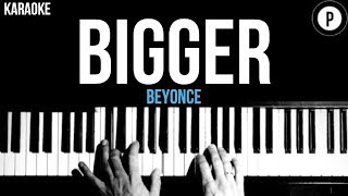 Beyonce - Bigger Karaoke Piano Acoustic Cover Instrumental Lyrics