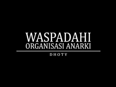 DHOTY - Waspadahi Organisasi Anarki ( Video Liric )