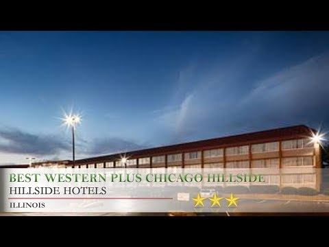 Best Western Plus Chicago Hillside - Hillside Hotels, Illinois