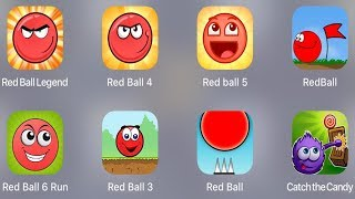 Red Ball Legend,Red Ball 4,Red Ball 5,Red Ball,Red Ball 6 Run,Catch The Candy,Red Ball Classic