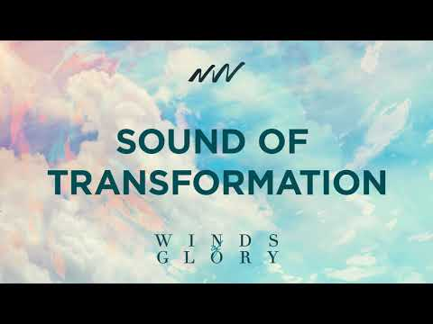 Sound of Transformation - Winds of Glory | New Wine