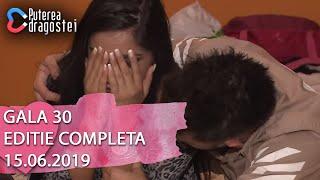 Puterea Dragostei 15.06.2019   Gala 30 Editie COMPLETA