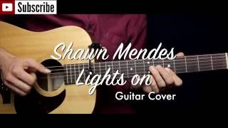 Lights on - Shawn Mendes guitar cover / guitar (lesson/tutorial ) TAB and Chords