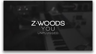 Z.WOODS - You [Unplugged]