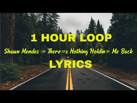 Shawn Mendes - There's Nothing Holdin' Me Back (1 Hour Loop)
