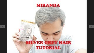 TUTORIAL SILVER GREY HAIR COLOUR with MIRANDA HANYA 8rb an!!