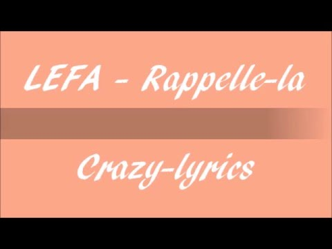 LEFA- ''Rapppelle-la'' (Paroles)