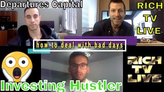 How to Deal with Red Days in the Stock Market-RICH TV LIVE-Departures Capital-Investing Hustler😱
