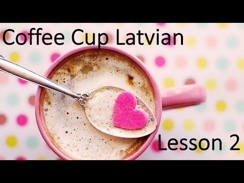 coffee cup Latvian, Lesson 2