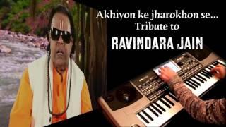 akhiyon ke jharokhon se- Tribute to Ravindra Jain
