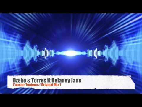 Dzeko & Torres Ft Delaney Jane - L'amour Toujours (Original Mix)