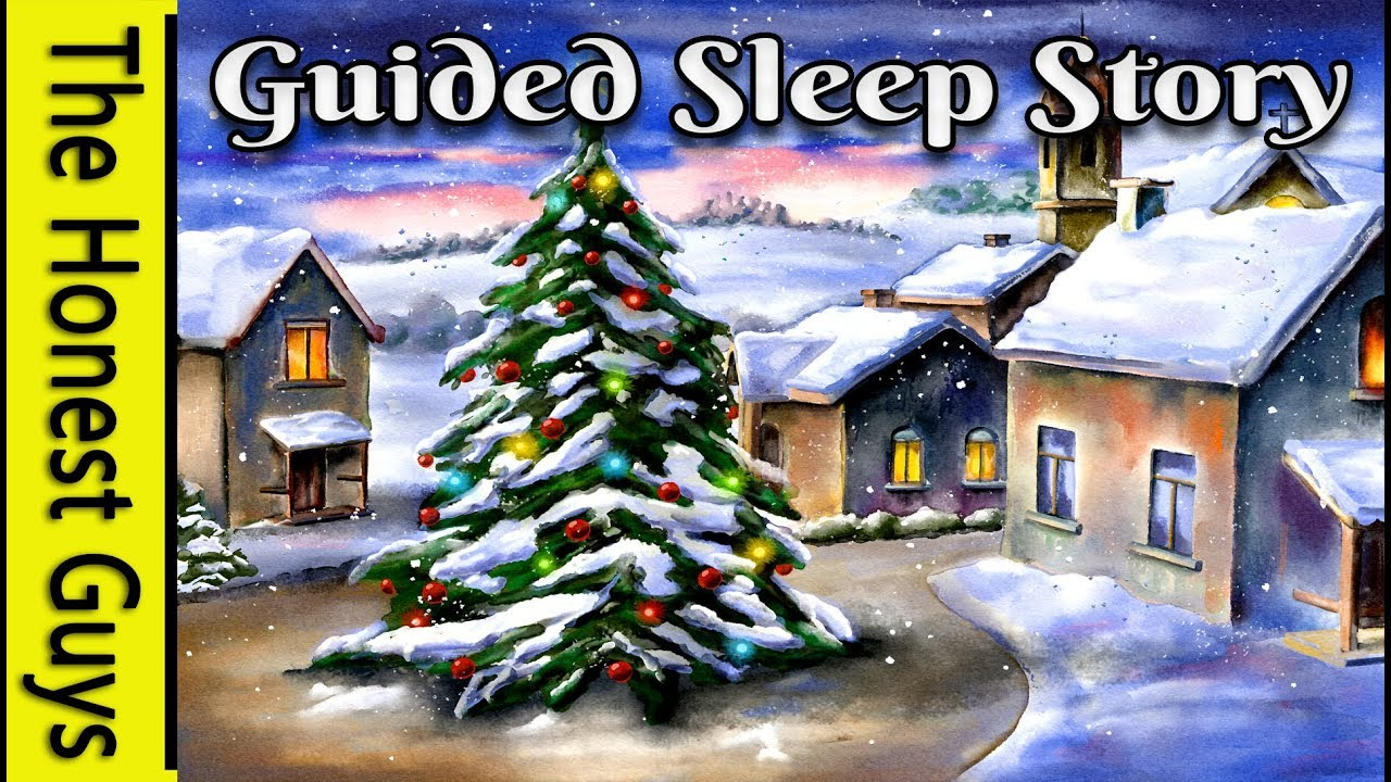 Meditation Weihnachten 2019.Christmas Eve A Guided Sleep Story Meditation Sleep Talk Down