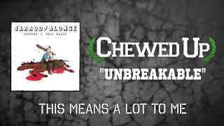 Chewed Up - Unbreakable (Official Lyric Video)
