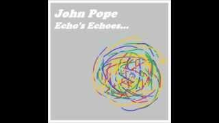 John Pope- Echo