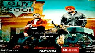 Old Skool | Full Song Mp3 | Prem Dhillon, Sidhu Moose Wala |