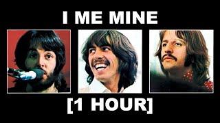 The Beatles - I Me Mine [1 HOUR]