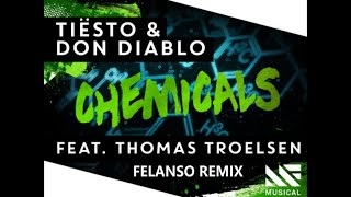 Tiësto & Don Diablo - Chemicals (Felanso Remix) [Free Download]