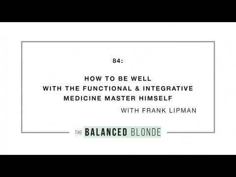 Ep. 84 ft. Dr. Frank Lipman - How to Be Well with the Functional Medicine Master Himself