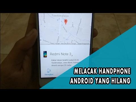 Cara Melacak Handphone Android Yang Hilang Dengan Account Gmail Anda
