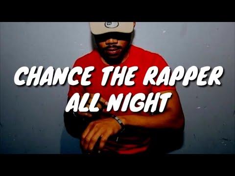 Chance The Rapper - All Night (Lyrics)