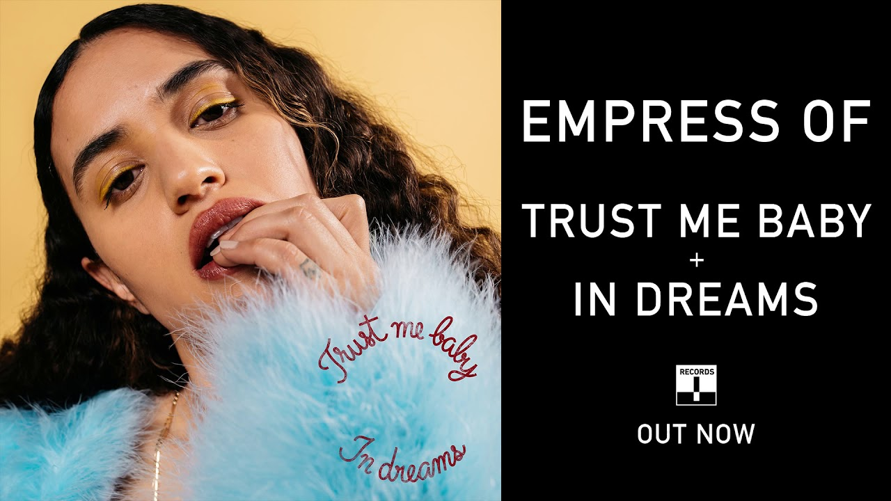 empress-of-trust-me-baby-in-dreams-official-audio-terrible-records