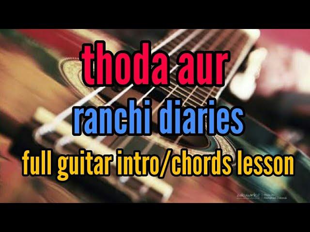 Thoda aur (ranchi diaries) | arijit singh full guitar easy intro and ...