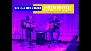 Baixar La Casa De Papel-My Life Is Going On -Bido & Vivian acustico